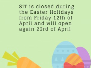 SiT closed during the Easter Holidays