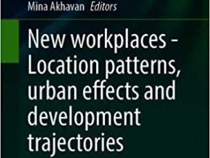 The book 'New workplaces - Location patterns, urban effects and development trajectories'
