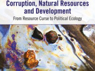Corruption, Natural Resources and Development: From Resource Curse to Political Ecology