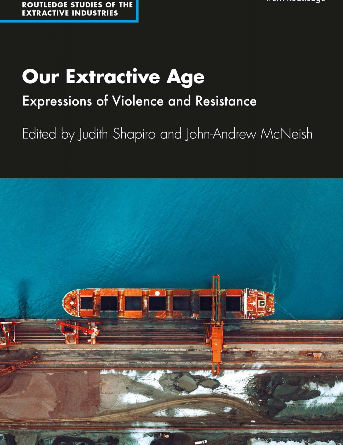 Our Extractive Age: Expressions of Violence and Resistance