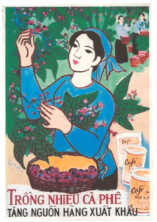 """Grow coffee to increase the number of products for exportation""—propaganda poster for promoting coffee production in Vietnam."